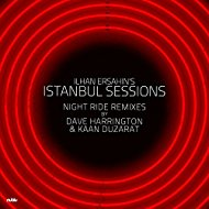 Istanbul Sessions Night Ride Remixes